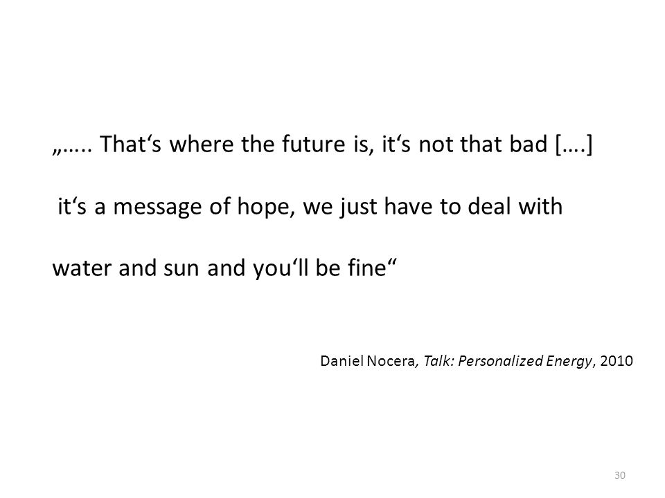 """….. That's where the future is, it's not that bad [….]"
